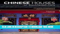 Best Seller Chinese Houses of Southeast Asia: The Eclectic Architecture of Sojourners and Settlers