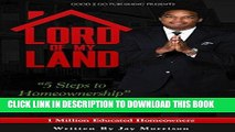 [PDF] FREE Lord of My Land: 5 Steps to Homeownership [Read] Online