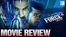 Force 2 Movie Review   John Abraham   Sonakshi Sinha