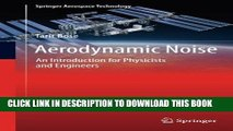 Read Now Aerodynamic Noise: An Introduction for Physicists and Engineers (Springer Aerospace