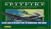 Read Now The Supermarine Spitfire: Pt. 1: Merlin Powered A Comprehensive Guide for the Modeller