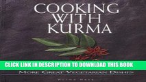 Ebook Cooking with Kurma: More Great Vegetarian Dishes Free Read