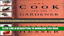 Best Seller The Cook and the Gardener : A Year of Recipes and Writings for the French Countryside