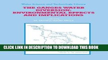 Best Seller The Ganges Water Diversion: Environmental Effects and Implications (Water Science and