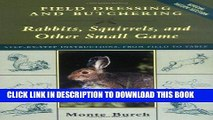 Ebook Field Dressing and Butchering Rabbits, Squirrels, and Other Small Game Free Read