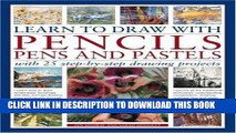 Best Seller Learn to Draw with Pencils, Pens and Pastels: With 25 Step-By-Step Projects: Learn How