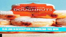 Best Seller Homemade Doughnuts: Techniques and Recipes for Making Sublime Doughnuts in Your Home