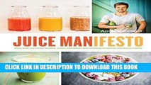 [PDF] Juice Manifesto: More than 120 Flavor-Packed Juices, Smoothies and Healthful Meals for the