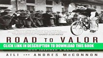 Ebook Road to Valor: A True Story of WWII Italy, the Nazis, and the Cyclist Who Inspired a Nation