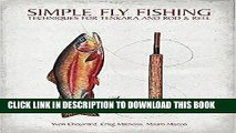 Ebook Simple Fly Fishing: Techniques for Tenkara and Rod and Reel Free Download