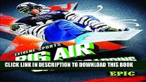 Ebook Big Air Snowboarding (Extreme Sports) Free Download