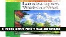 [PDF] Mobi Landscapes Wet-On-Wet (Wet-on-Wet Workshop) (v. 1) Full Download