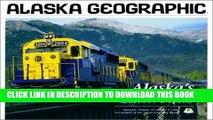 Best Seller Alaska s Railroads (Alaska Geographic) Free Download