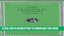 Ebook The Apostolic Fathers, Vol. 1: I Clement, II Clement, Ignatius, Polycarp, Didache (Loeb