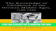 Best Seller The Knowledge of Childhood in the German Middle Ages, 1100-1350 (The Middle Ages