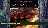 Buy  Food Lovers  Guide to® Kansas City: The Best Restaurants, Markets   Local Culinary Offerings