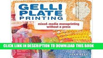 Best Seller Gelli Plate Printing: Mixed-Media Monoprinting Without a Press Free Read
