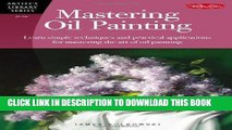 [PDF] Mastering Oil Painting: Learn Simple Techniques and Practical Applications for Mastering the