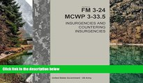 Books to Read  Field Manual FM 3-24 MCWP 3-33.5 Insurgencies and Countering Insurgencies Change 1