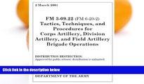 Full Online [PDF]  Field Manual FM 3-09.22 (FM 6-20-2) Tactics, Techniques, and Procedures for