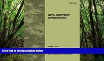 Deals in Books  Field Manual FM 3-28 Civil Support Operations August 2010  BOOOK ONLINE