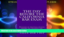 Big Sales  The Day Before The California Bar Exam: Messages of practical wisdom before the