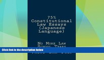 Big Sales  75% Constitutional Law Essays (Japanese Language): No More Law School Tears (Japanese