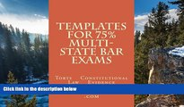 Big Deals  Templates For 75% Multi-state Bar Exams: Torts    Constitutional Law    Evidence