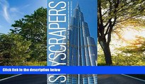 PDF [DOWNLOAD] Skyscrapers: A History of the World s Most Extraordinary Buildings -- Revised and