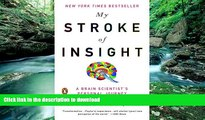 Buy book  My Stroke of Insight: A Brain Scientist s Personal Journey online