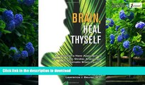 liberty books  Brain, Heal Thyself: A Caregiver s New Approach to Recovery from Stroke, Aneurism,