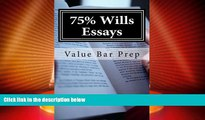 Buy NOW  75% Wills Essays: Wills counts as one of the most frequently tested bar exam subjects.