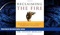 FREE PDF  Reclaiming the Fire: How Successful People Overcome Burnout  DOWNLOAD ONLINE