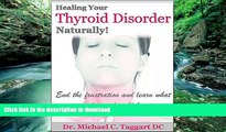 Buy books  HEALING YOUR THYROID NATURALLY: End the frustration and learn what your doctor doesn t