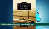Read book  San Francisco Bay Area Aviation (Images of Aviation: California) BOOOK ONLINE