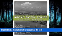 liberty book  Above Baton Rouge: A Pilot s View Then and Now BOOOK ONLINE