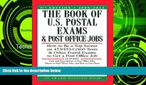 READ NOW  The Book of U.S. Postal Exams and Post Office Jobs: How to Be a Top Scorer on