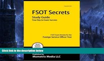Big Deals  FSOT Secrets Study Guide: FSOT Exam Review for the Foreign Service Officer Test  READ