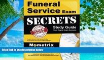 READ NOW  Funeral Service Exam Secrets Study Guide  Funeral Service Test Review for the Funeral