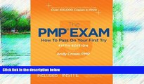 READ NOW  The PMP Exam: How to Pass on Your First Try, Fifth Edition by Andy Crowe PMP PgMP