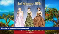 liberty book  Best Actresses of the 1990s Paper Dolls (Dover Celebrity Paper Dolls) online for ipad