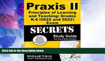 Deals in Books  Praxis II Principles of Learning and Teaching: Grades K-6 (0622) Exam Secrets