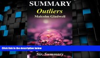 Buy NOW  Summary - Outliers: The Story of Success - By Malcolm Gladwell (Outliers: The Story of