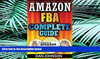 READ book  Amazon FBA: Complete Guide: Make Money Online With Amazon FBA: The Fulfillment by