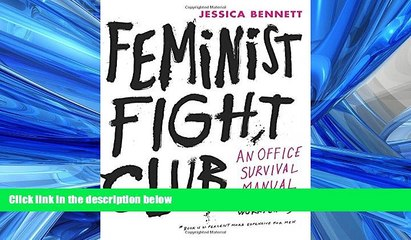 READ book  Feminist Fight Club: An Office Survival Manual for a Sexist Workplace  BOOK ONLINE