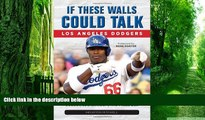 Buy  If These Walls Could Talk: Los Angeles Dodgers: Stories from the Los Angeles Dodgers Dugout,