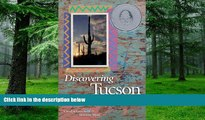 Buy NOW  Discovering Tucson: A Guide to the Old Pueblo . . . and Beyond Carolyn Grossman  Book