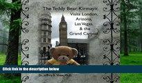 Buy  The Teddy Bear, Kirmayir, Visits London, Arizona, Las Vegas, and the Grand Canyon Dr. Jeffrey