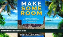 PDF  Make Some Room: Powerful Life Lessons Inspired by an Epic 16-day Colorado River Rafting Trip