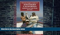 Buy  Saltwater Angler s Guide to Southern California (Saltwater Angler s Guide) Jeff Spira  Book